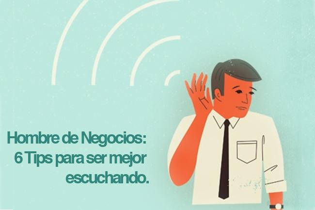 Hombre-de-Negocios-6-Tips-para-ser-mejor-escuchando