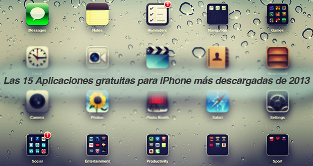Las 15 Aplicaciones gratuitas para iPhone más descargadas de 2013.