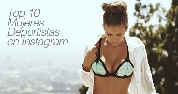 Top 10 Mujeres Deportistas en Instagram.