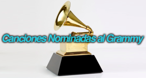 Top 5 Canciones Nominadas al Grammy.