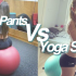 YogaPant Vs Yoga Shorts