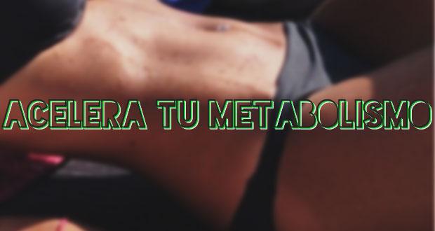 15 Tips para acelerar el metabolismo